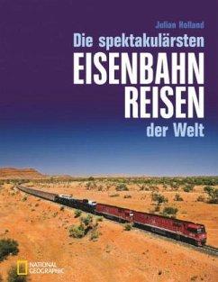 Die spektakulärsten Eisenbahnreisen der Welt - Holland, Julian
