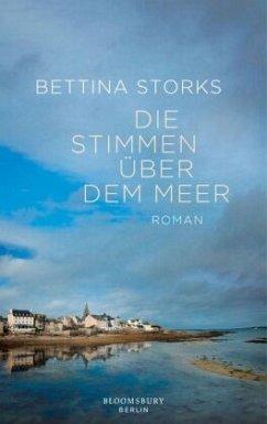 Die Stimmen über dem Meer - Storks, Bettina
