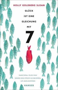 Glück ist eine Gleichung mit 7 (eBook, ePUB) - Goldberg Sloan, Holly