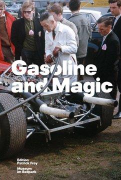 Gasoline and Magic