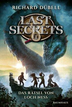 Das Rätsel von Loch Ness / Last Secrets Bd.1 - Dübell, Richard
