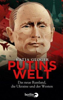 Putins Welt - Gloger, Katja