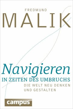 Navigieren in Zeiten des Umbruchs - Malik, Fredmund
