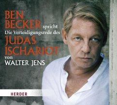 Ben Becker spricht Die Verteidigungsrede des Judas Ischariot, 1 Audio-CD - Jens, Walter