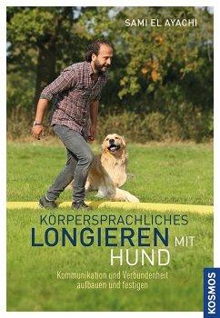 Körpersprachliches Longieren mit Hund - El Ayachi, Sami