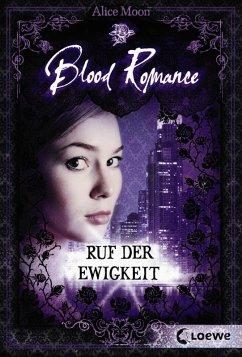 Ruf der Ewigkeit / Blood Romance Bd.4