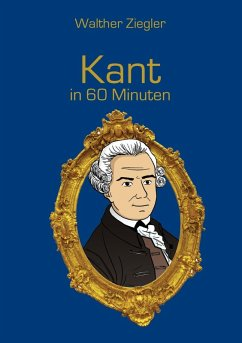 Kant in 60 Minuten (eBook, ePUB) - Ziegler, Walther