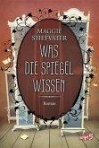 Was die Spiegel wissen / Raven Cycle Bd.3 (eBook, ePUB)