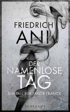 Der namenlose Tag / Jakob Franck Bd.1 (eBook, ePUB) - Ani, Friedrich