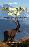 Und immer lockt das Wild - Heitere Jagdgeschichten (eBook, ePUB)