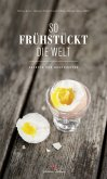 So frühstückt die Welt (eBook, PDF)