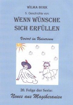 Wenn Wünsche sich erfüllen 5. Geschichte (eBook, ePUB) - Burk, Wilma