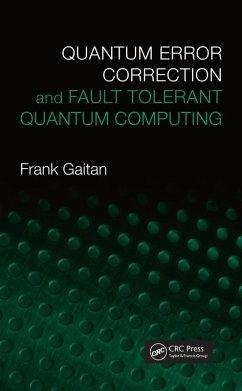 Quantum Error Correction and Fault Tolerant Quantum Computing (eBook, PDF) - Gaitan, Frank