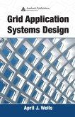Grid Application Systems Design (eBook, PDF)