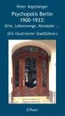 Psychopolis Berlin 1900-1933: Orte, Lebenswege, Konzepte ... (eBook, PDF)