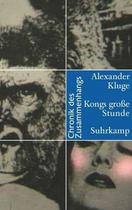 Kongs große Stunde - Kluge, Alexander
