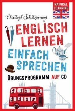 Englisch lernen - Einfach sprechen! - Schretzenmayr, Christoph
