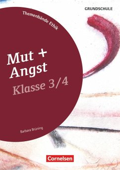 Themenbände Ethik Grundschule Klasse 3/4 - Mut und Angst - Brüning, Barbara