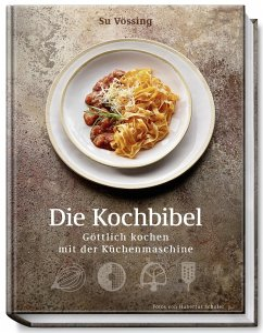 Die Kochbibel - Vössing, Susanne;Vössing, Burkhard