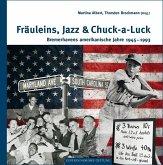 Fräuleins, Jazz & Chuck-a-Luck