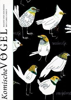 Komische Vögel - Malen und Zeichnen mit Carll C...