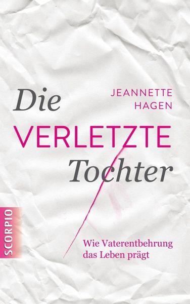 Die verletzte Tochter - Hagen, Jeannette