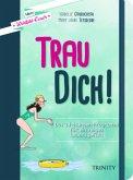 Trau dich! / Mein Wohlfühl-Coach Bd.1