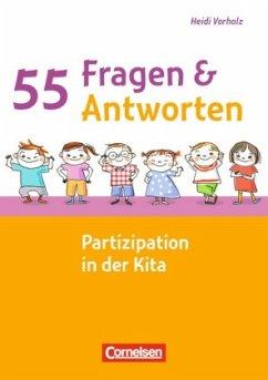 55 Fragen & 55 Antworten. Partizipation in der Kita - Vorholz, Heidi