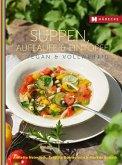 Suppen, Aufläufe und Eintöpfe vegan & vollwertig