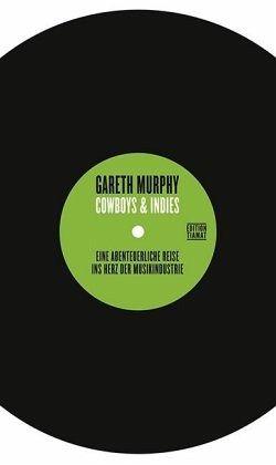 Cowboys and Indies - Murphy, Gareth