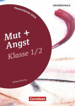 Themenbände Ethik Grundschule Klasse 1/2 - Mut und Angst - Brüning, Barbara