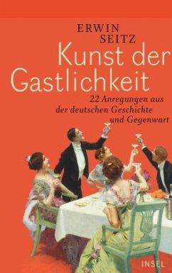 Kunst der Gastlichkeit - Seitz, Erwin