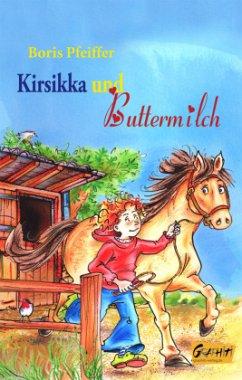 Kirsikka und Buttermilch - Pfeiffer, Boris
