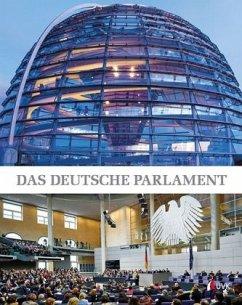 Das deutsche Parlament - Ismayr, Wolfgang; Holtmann, Everhard; Mayntz, Gregor; Wilderotter, Hans; Görtemaker, Manfred