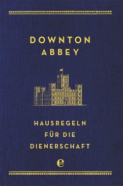 Downton Abbey - Hausregeln für die Dienerschaft - Carson, Charles