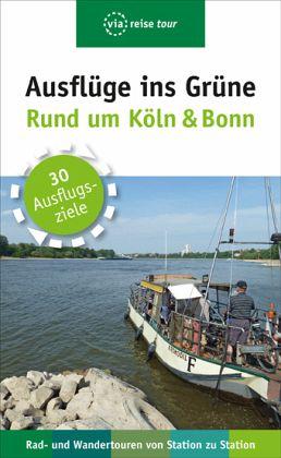 Ausflüge Ins Grüne Rund Um Köln Bonn Von Sabine Olschner