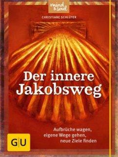 Der innere Jakobsweg - Schlüter, Christiane