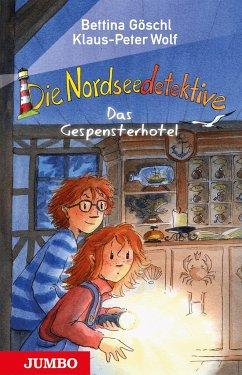 Das Gespensterhotel / Die Nordseedetektive Bd.2 - Wolf, Klaus-Peter; Göschl, Bettina