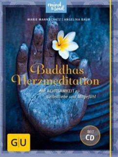 Buddhas Herzmeditation (mit Audio-CD) - Mannschatz, Marie; Baur, Angelika