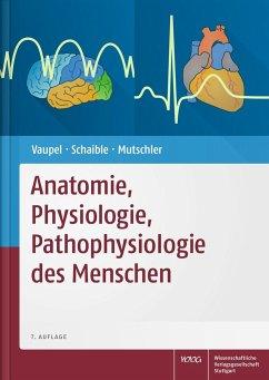 Anatomie, Physiologie, Pathophysiologie des Menschen - Vaupel, Peter; Schaible, Hans-Georg; Mutschler, Ernst