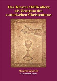 Das Kloster Odilienberg als Zentrum des esoterischen Christentums - Gödrich, Manfred