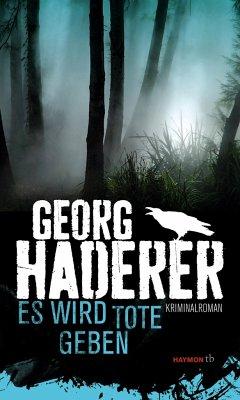 Es wird Tote geben / Polizeimajor Johannes Schäfer Bd.5 - Haderer, Georg