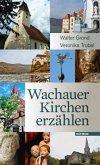 Wachauer Kirchen erzählen