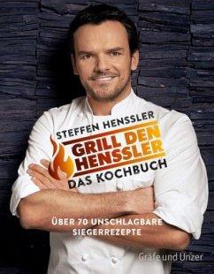 Grill den Henssler - Das Kochbuch - Henssler, Steffen