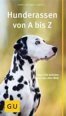 Hunderassen von A bis Z - Hegewald-Kawich, Horst