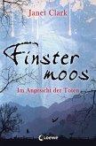 Im Angesicht der Toten / Finstermoos Bd.3 (eBook, ePUB)