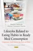 Lifestyles Related to Eating Habits in Ready Meal Consumption