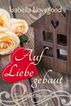 Auf Liebe gebaut (eBook, ePUB)