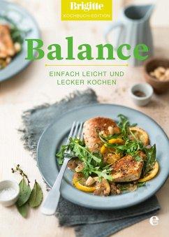 Brigitte Kochbuch-Edition: Balance (eBook, ePUB) - Kochbuch-Edition, Brigitte