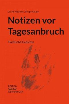 Notizen vor Tagesanbruch (eBook, ePUB) - Fiechtner, Urs M.; Vesely, Sergio